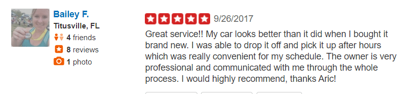 Great service!! My car looks better than it did when I bought it brand new. I was able to drop it off and pick it up after hours which was really convenient for my schedule. The owner is very professional and communicated with me through the whole process. I would highly recommend, thanks Aric! -Bailey F. Titusville, FL